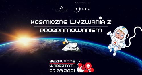 Kosmiczne Wyzwania z Programowaniem   Bezpłatne wydarzenie dla dzieci i młodzieży