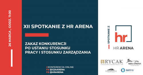 XII Spotkanie z HR Arena: Zakaz konkurencji po ustaniu stosunku pracy i stosunku zarządzania || 26 marca 2021, godz 11:00||