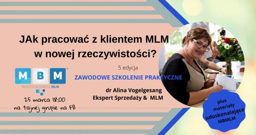 JAK pracować z klientem MLM w nowej rzeczywiśtości? (5 ed.)szkolenie praktyczne z dr A. Vogelgesang ekspertem MLM & sprzedaży
