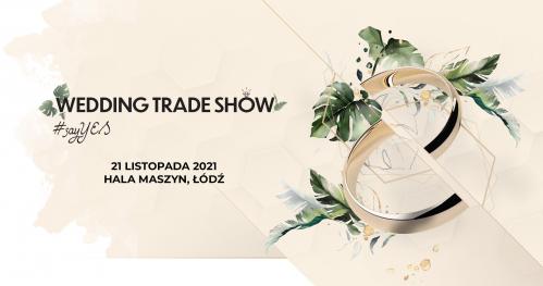Wedding Trade Show: Hala Maszyn, Łódź
