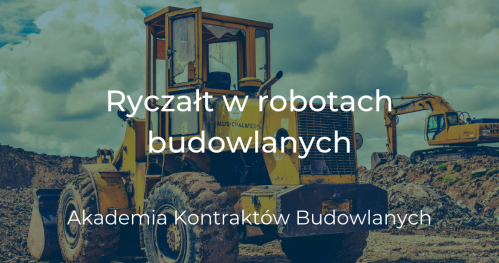 22.04 Ryczałt w robotach budowlanych - Akademia Kontraktów Budowlanych