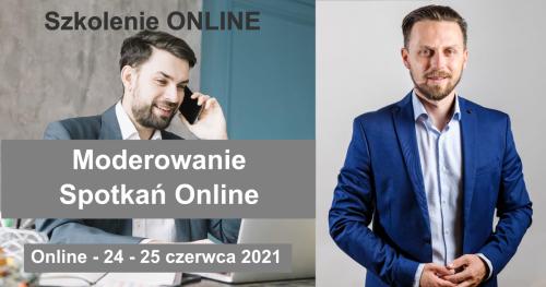 Moderowanie Spotkań Online - szkolenie online - 24 - 25 czerwca 2021