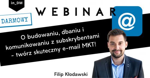 Bezpłatny webinar: O budowaniu, dbaniu i komunikowaniu z subskrybentami - skuteczny e-mail MKT