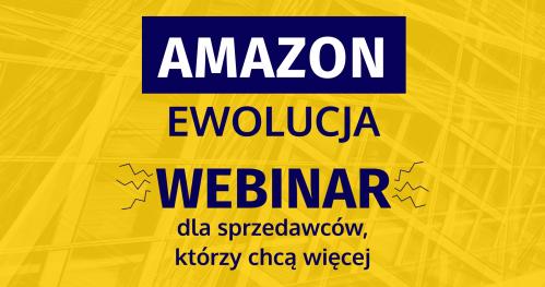 Webinar AMAZON EWOLUCJA - Łukasz Koronczok - za darmo