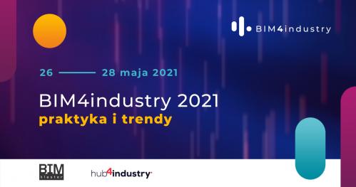 BIM4industry 2021 - praktyka i trendy