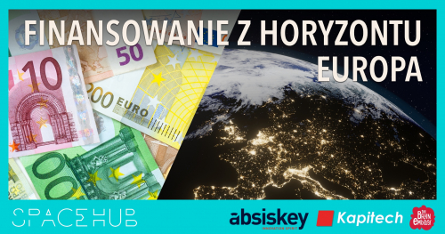SpaceHUB: Jak pozyskać finansowanie z Horyzontu Europa?
