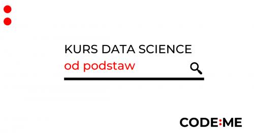 CODE:ME    Data Science od podstaw - zdalnie