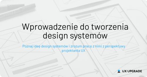 Wprowadzenie do tworzenia design systemów
