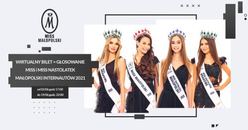 WIRTUALNY BILET - głosowanie Miss i Miss Nastolatek Małopolski Internautów 2021