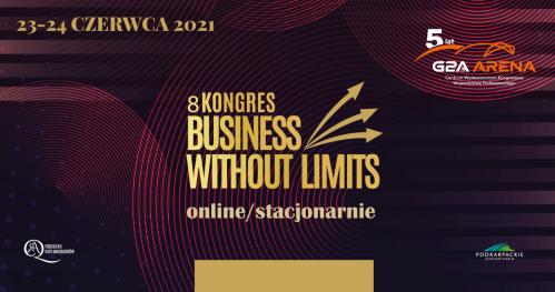 8 Kongres Business Without Limits ONLINE/ STACJONARNIE    23-24 czerwca 2021 r.