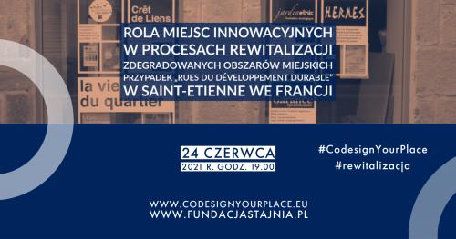 Webinarium: Co-design your place, czyli współtworzymy ważne dla nas miejsca - przypadek Rues du Développement durable w Saint-Etienne we Francji