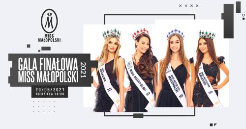 AKREDYTACJA PRASOWA - Gala Finałowa Miss Małopolski 2021