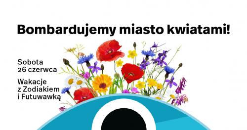 Bombardujemy miasto kwiatami! Warsztaty dla dzieci w wieku 7-10 lat