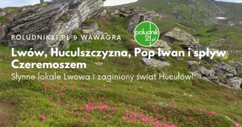 Lwów, Huculszczyzna, Pop Iwan i spływ Czeremoszem