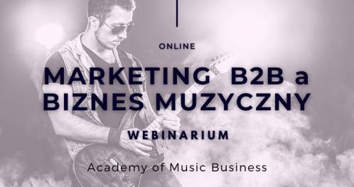 Marketing B2B a biznes muzyczny- szkolenie eksperymentalne.