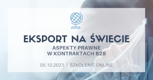 Eksport na świecie - aspekty prawne w kontraktach B2B