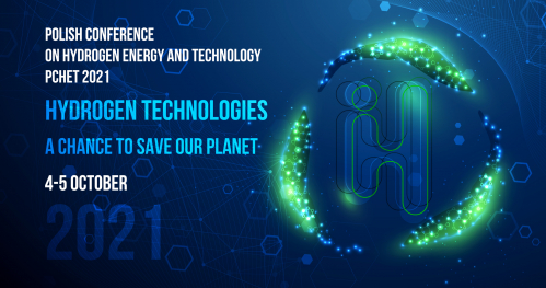 4th POLISH CONFERENCE ON HYDROGEN ENERGY AND TECHNOLOGY (PCHET 2021)