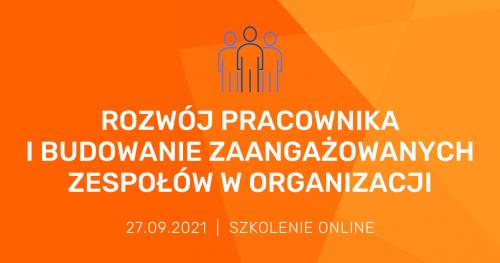 """Szkolenie online """"Rozwój pracownika i budowanie zaangażowanych zespołów w organizacji"""""""