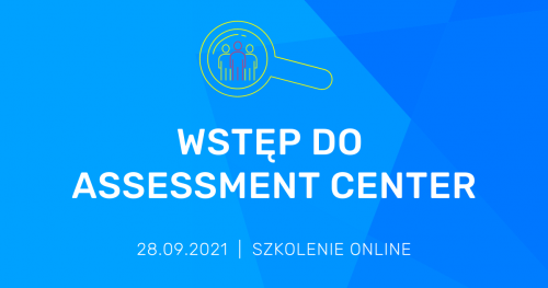 "Szkolenie online ""Wstęp do Assessment Center"""