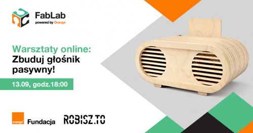 Zbuduj głośnik pasywny! - warsztat online