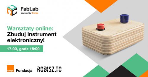 Zbuduj instrument elektroniczny! - warsztat online