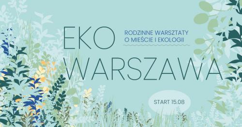 Eko Warszawa || Hotele dla owadów || warsztaty terenowe
