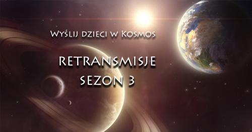 Wyślij dzieci w Kosmos 3 - Retransmisje