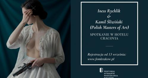 Iness Rychlik & Kamil Śliwiński (Polish Masters of Art): Spotkanie w hotelu Cracovia