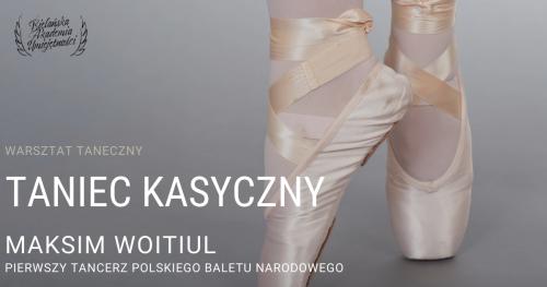 Taniec Klasyczny - prowadzenie Maksim Woitiul I tancerz Polskiego Baletu Narodowego