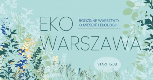Eko Warszawa || Co w miejskiej trawie piszczy? - warsztat terenowy