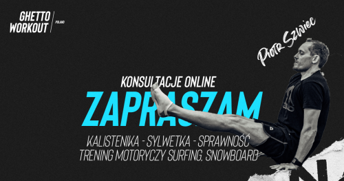 Konsultacje online: kalistenika, trening motoryczny SURFING, SNOWBOARD, BJJ - trener Piotr