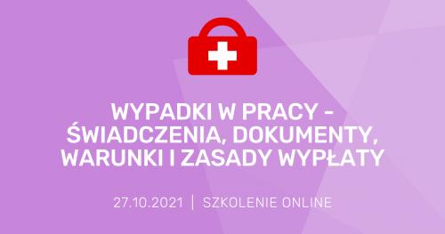 """Szkolenie online """"Wypadki w pracy - świadczenia, dokumenty, warunki i zasady wypłaty"""""""