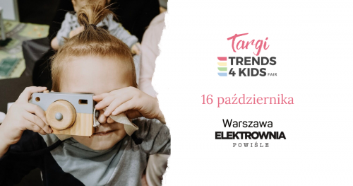 Targi Trends 4 Kids w Warszawie