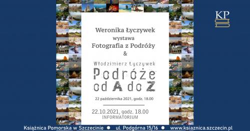 Fotografia z podróży - wystawa Weroniki Łyczywek