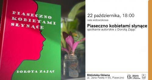 Spotkanie autorskie z Dorotą Zając - Piaseczno kobietami słynące