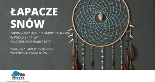 ŁAPACZE SNÓW - bezpłatne warsztaty dla dzieci w wieku 6-11 lat z terenu gminy Radzymin (04.12.2021)