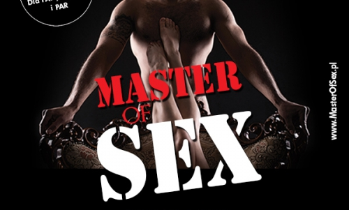 SHOW Master of SEX (Łódź)