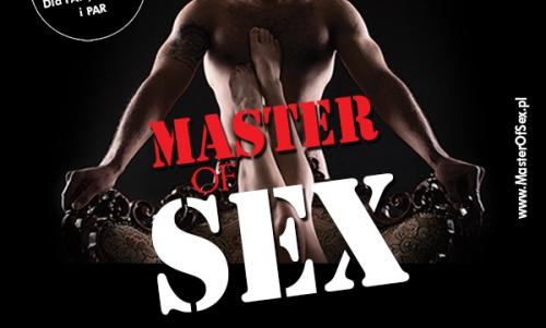 SHOW Master of SEX (Gdańsk)