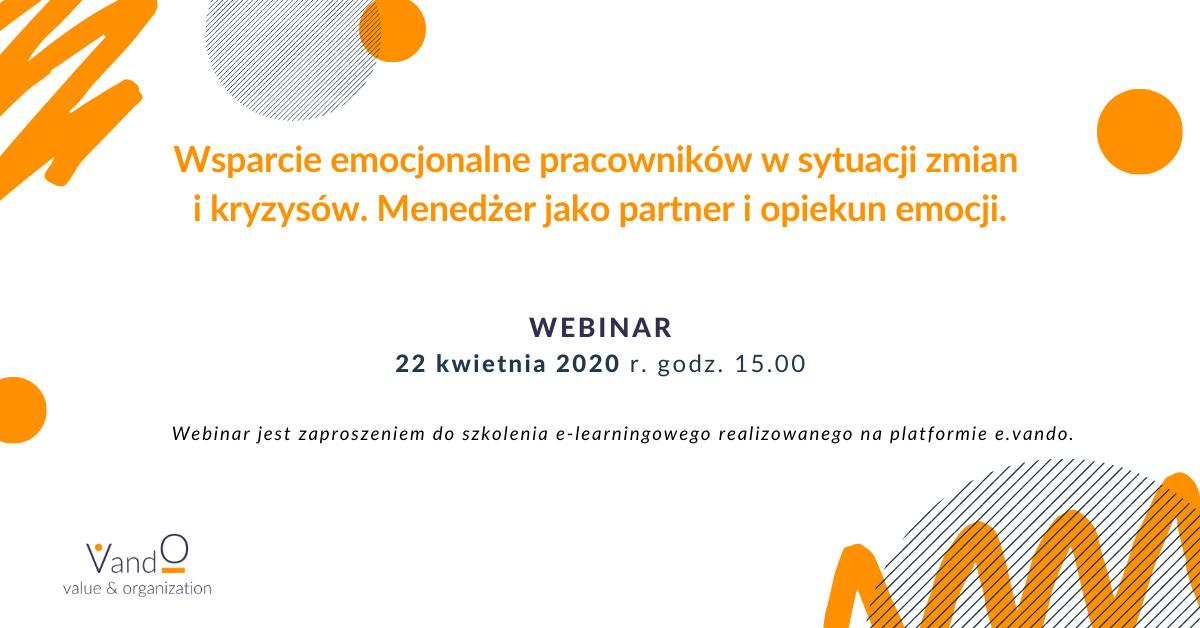 Webinar - Wsparcie emocjonalne pracowników w sytuacji zmian i kryzysów.  Menedżer jako partner i opiekun emocji - VandO