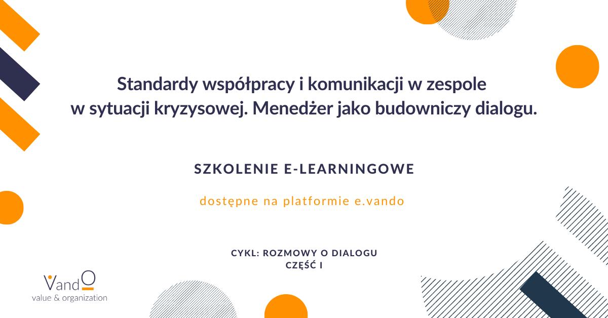 Standardy współpracy i komunikacji w zespole  w sytuacji kryzysowej. Menedżer jako budowniczy dialogu - szkolenie e-learningowe VandO