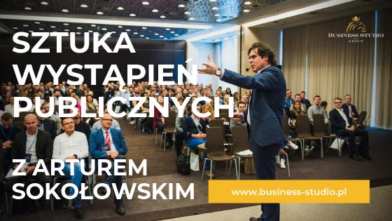 Sztuka wystąpień publicznych - szkolenie z Arturem Sokołowskim w Warszawie